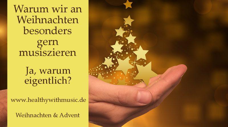 Warum wir an Weihnachten besonders gern musizieren
